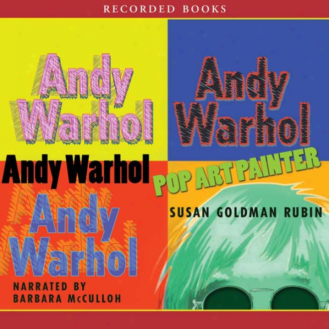 Andy Warhol: Pop Art Painter (unabridged)