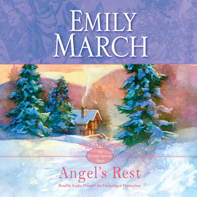 Angel's Rest: An Eternity Springs Novel (unabridged)