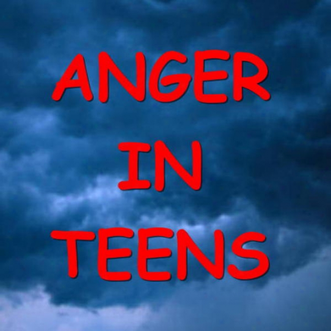 Anger In Teens: Understanding And Helpping Adolescents With Anger Management