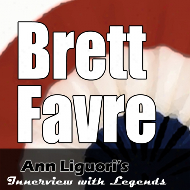 Ann Liguori's Audio Hall Of Fame: Brett Favre (unabridged)