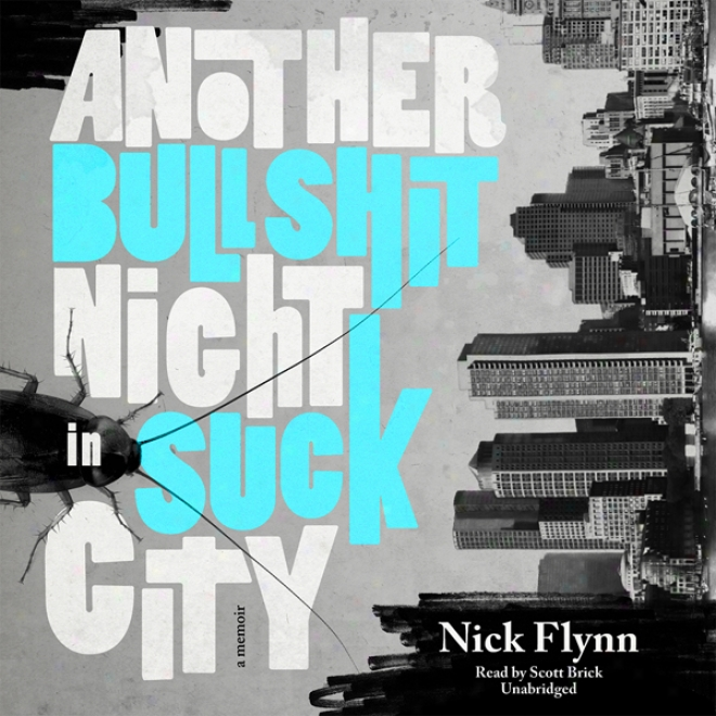 Another Bullshit Night In Suck City: A Memoir (unabridged)