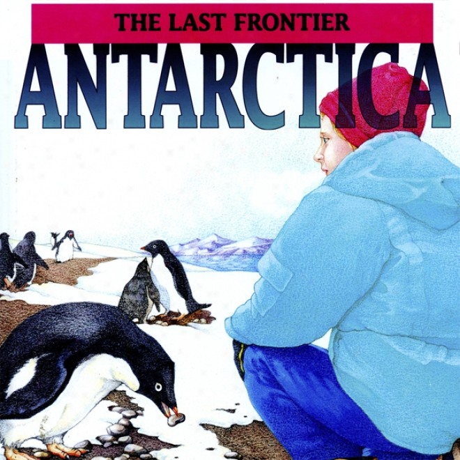 Anatrctica: The Last Frontier