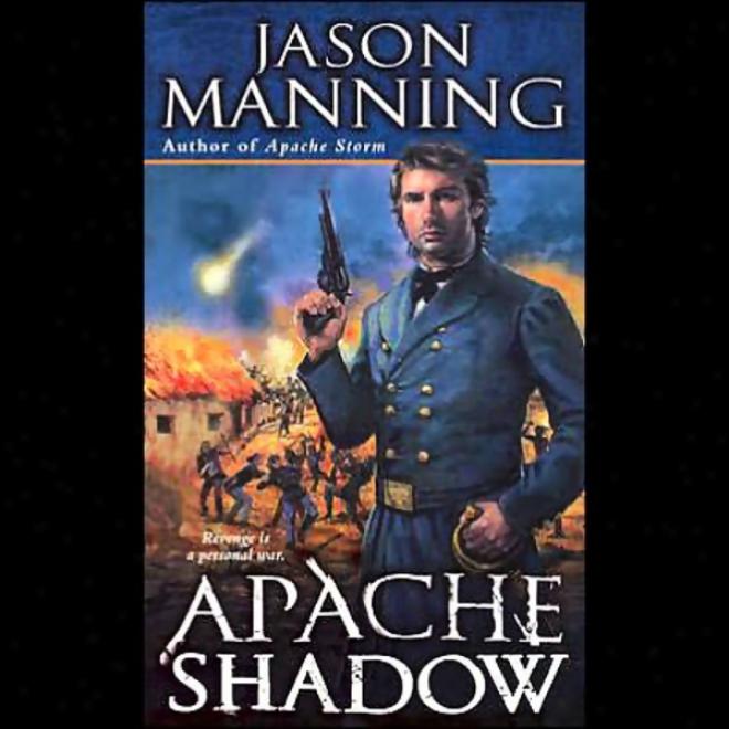 Apache Shadow (unabrridged)