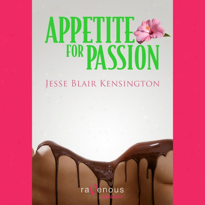 Appetite For Passion (unabridged)