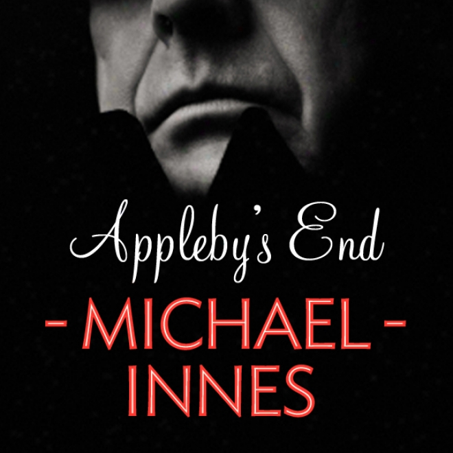 Appleby's End: An Inspector Apleby Mytsery (unabridged)