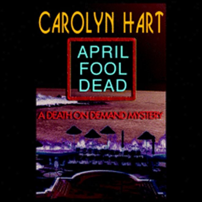 April Fool Dead: A Death On Demand Mystery (unabridged)