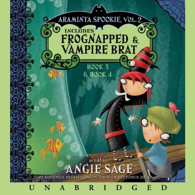 Araminta Spookie, Books 3 & 4: Frognapped & Vampire Brat (unabridged)