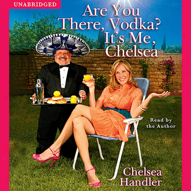 Are You There, Vodka? It's Me, Chelsea (unabridged)