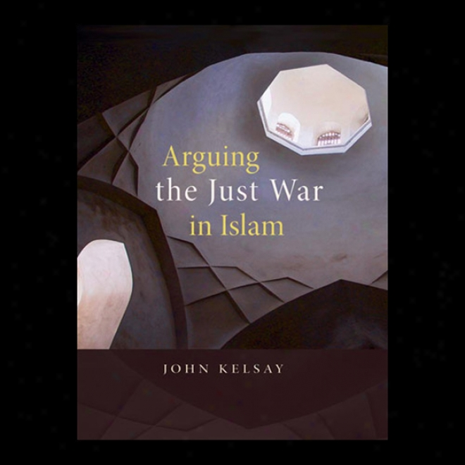 Arguing Th Just War In Islam (unabridged)