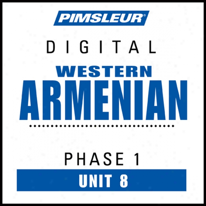Armenian (west) Phase 1, Unit 08: Learn To Speak And Understand Western Armenian With Pimsleur Language Programs
