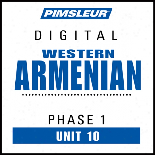 Armenian (west) Phase 1, Unit 10: Learn To Exhibit And Be an intelligent being Western Armenian With Pimsleur Language Programs