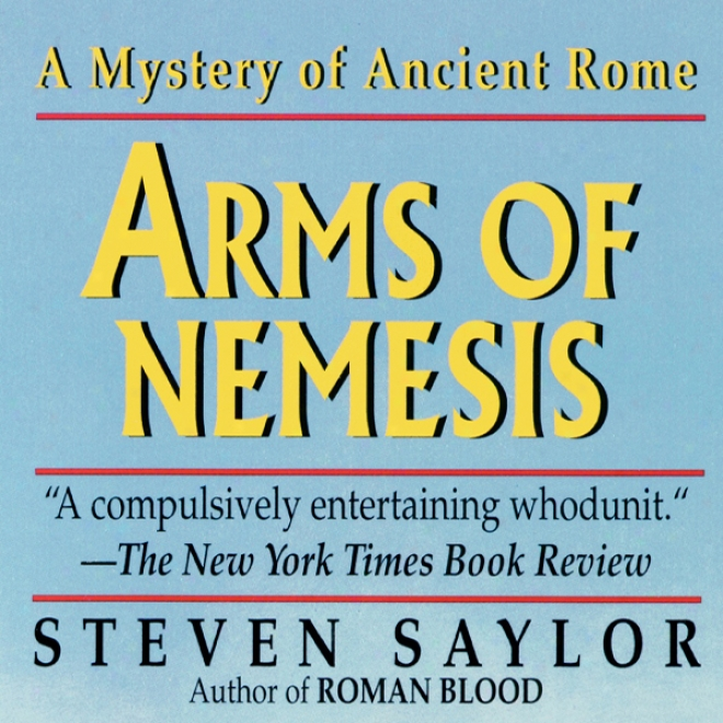 Arms Of Nemesis: A Novel Of Ancient Rome (unabridged)