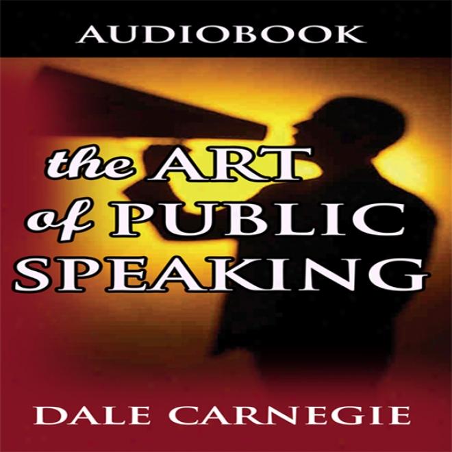 Art Of Public Speaking (unabridged)