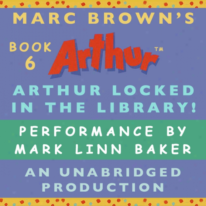 Arthur Locked In The Library (unabridged)