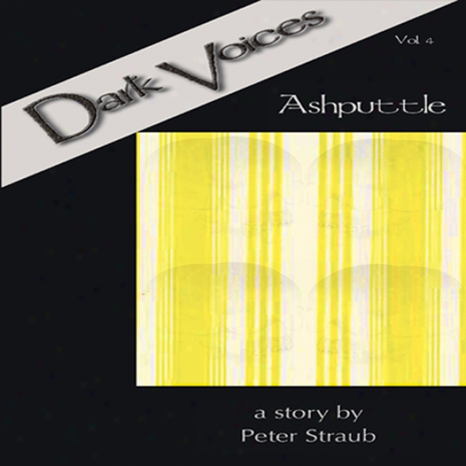 Ashpittle: Dark Voices, Vol.  4(unabridged)