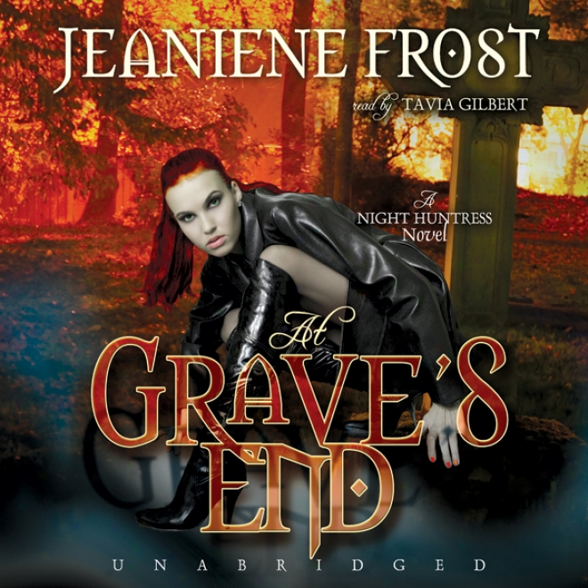 At Grave's End: Night Huntr3ss, Book 3 (unabridged)