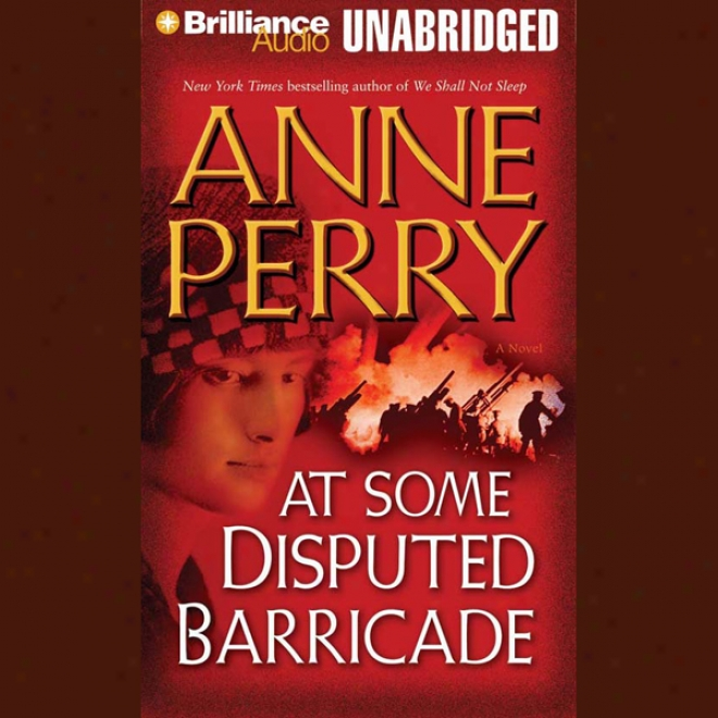 At Some Disputed Barricade: A World War One Novel #4 (unabridged)