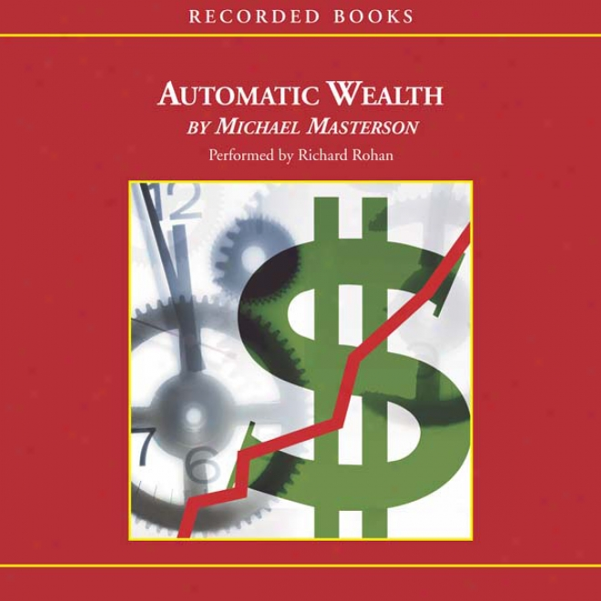 Automatic Wealth: The Six Steps To Financial Independence (unabridged)
