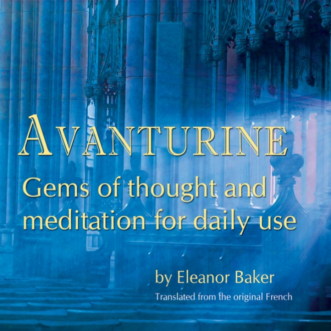 Avanturine: Gems Of Idea And Meditatiion For Daily Use (unabridged)