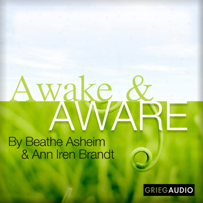 Awake And Aware (unabridged)
