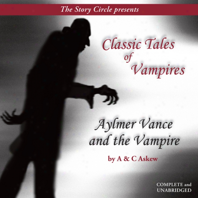 Aylmer Vance And The Vampire: Classic Tales Of Vampires (unabridged)