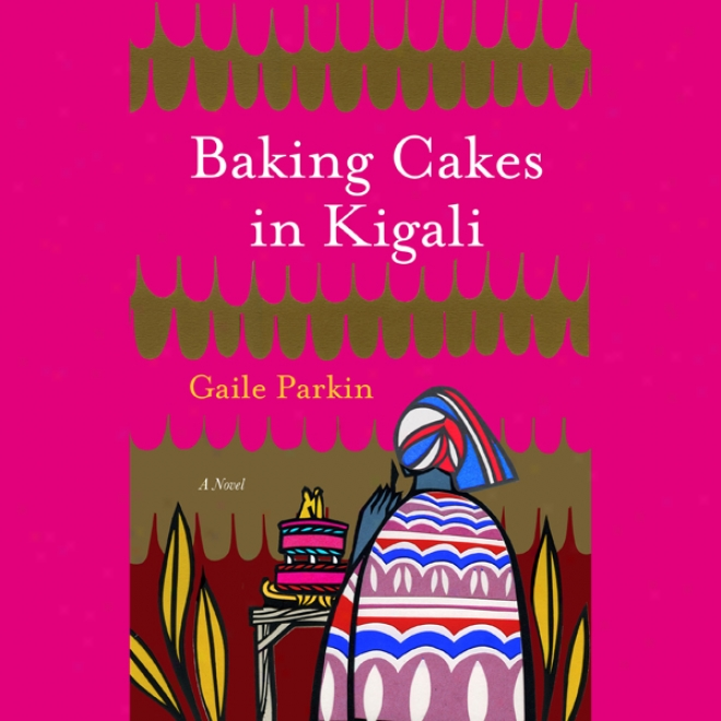 Baking Cakes In Kigali (unarbidged)