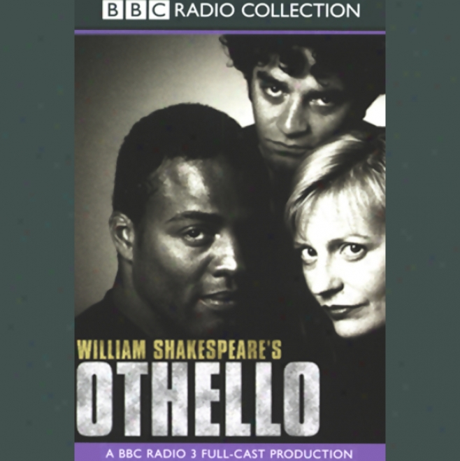 Bbc Radio Shakespeare: Othello (dramatized)