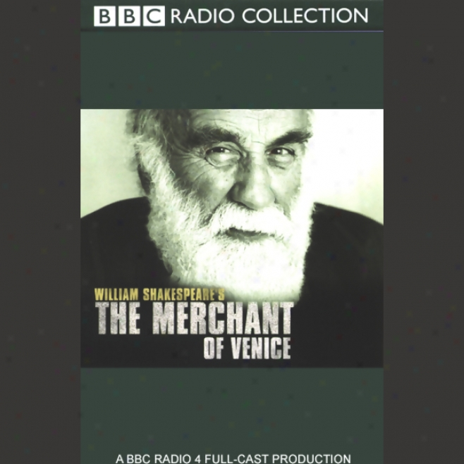 Bbc Radio Shakespeare: The Merchant Of Venice (dramatized)