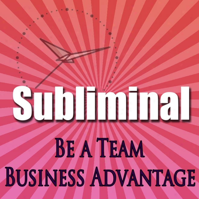 Be A Team Subliminal: Stop Doing It Of one's self Confidence Business Advantage Contemplation Nlp & Binaural Beats