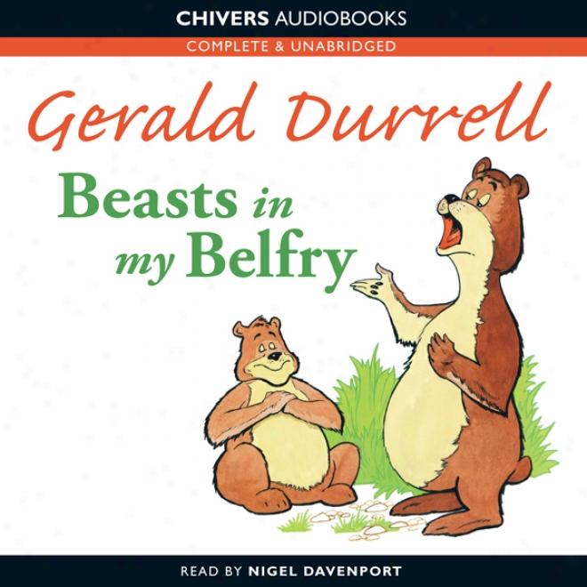 Beasts In My Belfry (unabrided)