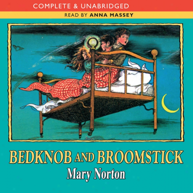 Bedkno6 And Broomstick (unabridged)
