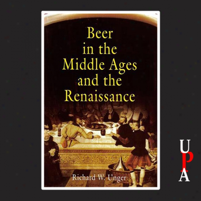 Beer In The Mean Ages And The Rennaissance (unabridged)
