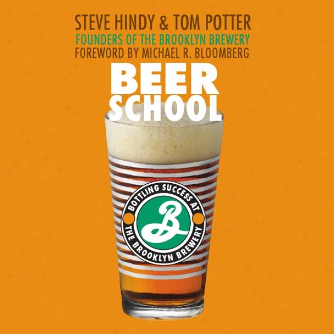 Beer School: Bottling Success At The Brooklyn Brewery (unabridged)