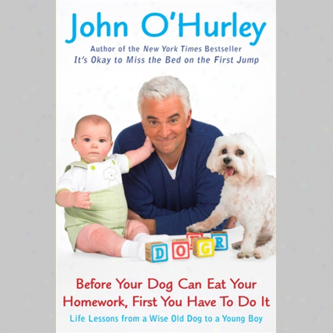 Before Your Dog Can Eat Your Homework, First You aHve To Do It (unabridged)