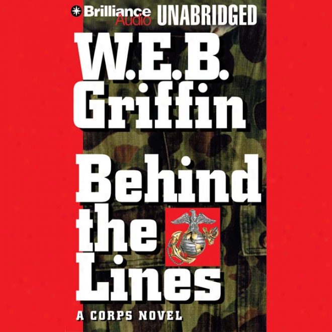 Behind The Lines: Corps, Book 7 (unabrigded)