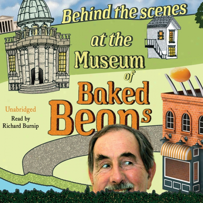 Behind The Scenes At The Museum Of Baked Beans (unabridged)