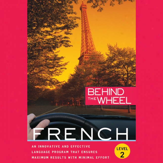 Behind The Wheel - French 2 (unnabridged)