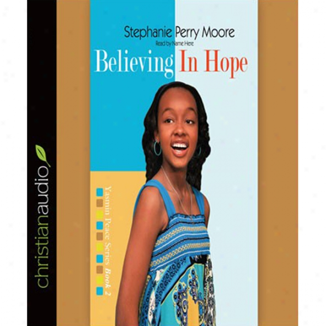 Believing In Hope: Yasmin Peace, Book 2 (unabridged)