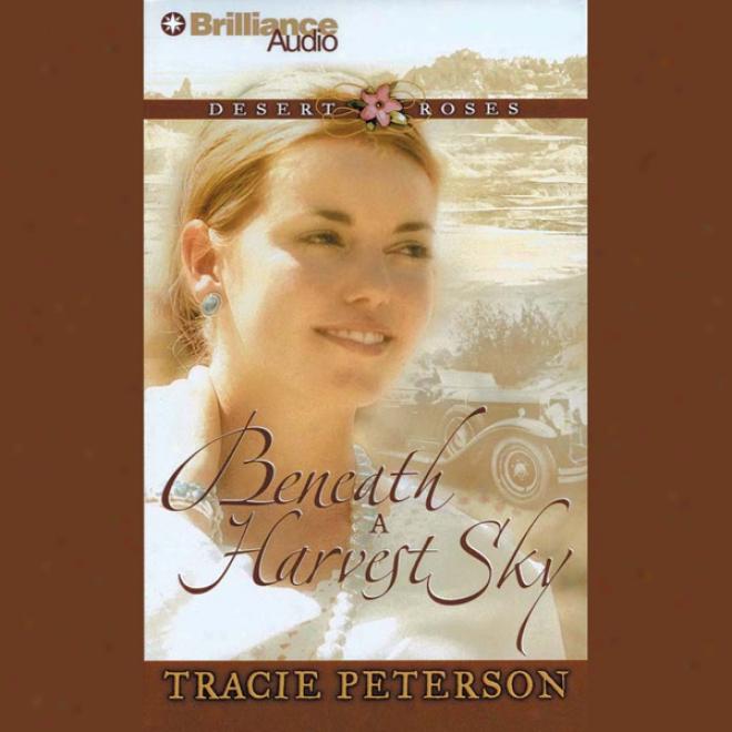 Beneath A Harvest Sky: Desert Roses #3