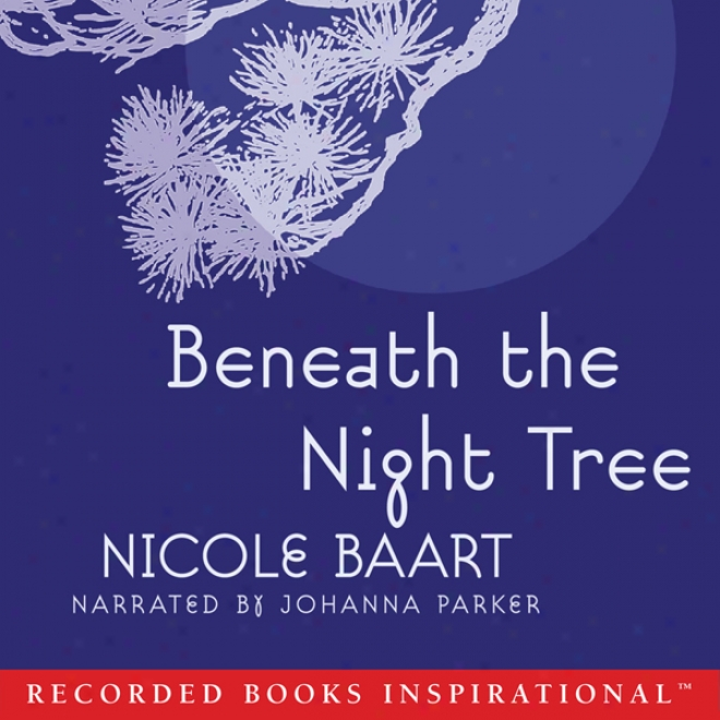 Beneath The Night Tree (unabridged)