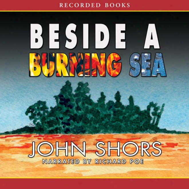 Beside A Burning Sea (unabridged)