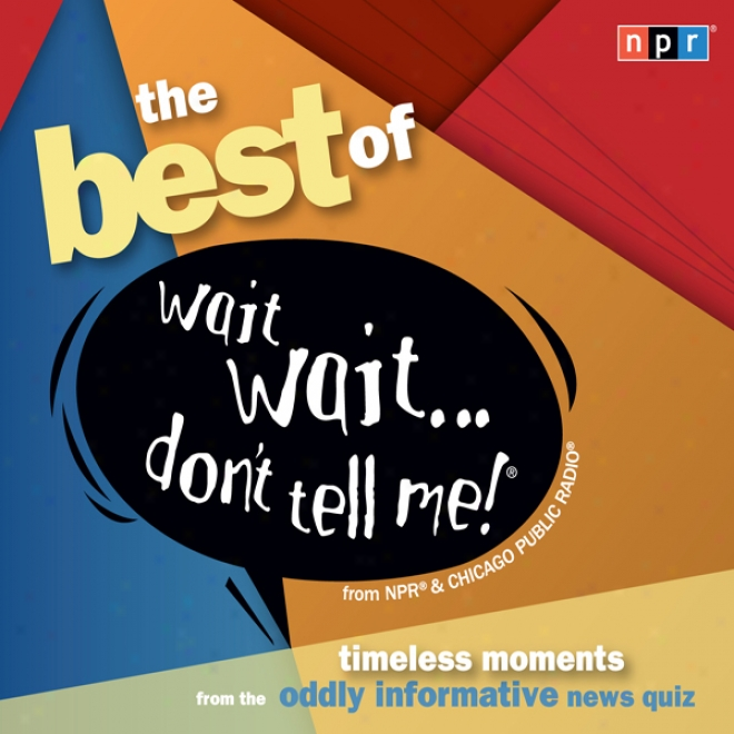 Best Of Wait Wait . . . Don't Tell Me! (unabridged)