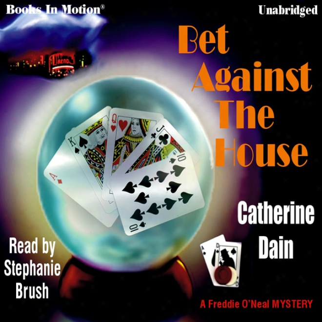 Bet Against The House: A Freddie O'neal Mystery (unabridged)