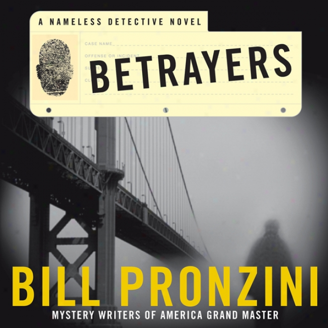 Betrayers: A Nameless Detective Novel (unabridged)