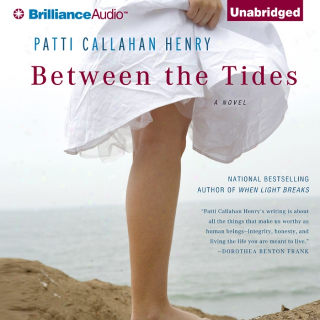Between The Tides: A Novel (unabridged)