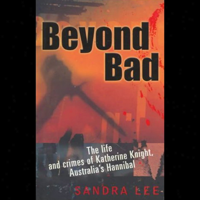 Beyond Bad (unabridged)