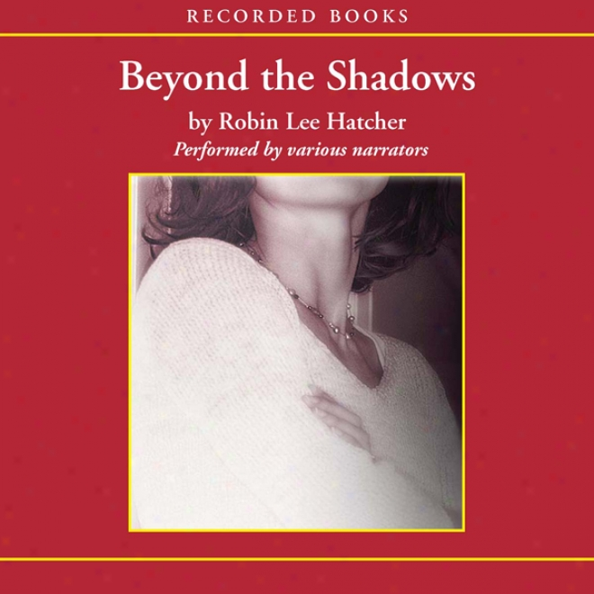 Beyond The Shadows (unabridged)