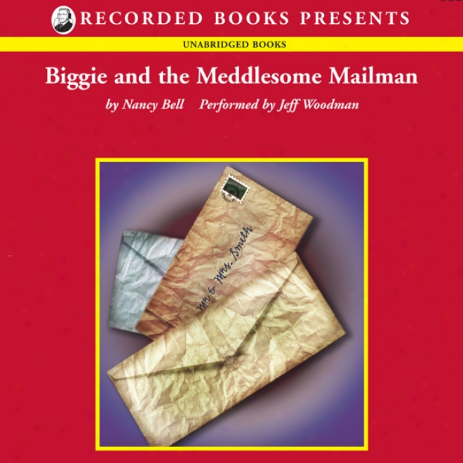 Biggie And The Meddlesome Mailman: Biggie Weatherford, Book 4 (unabridged)