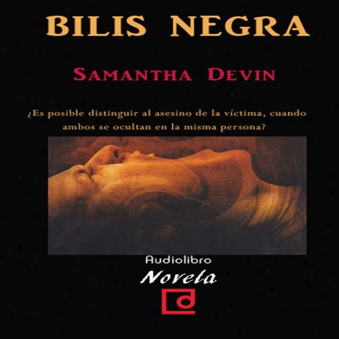 Bilis Negra [black Bile] (unabridged)