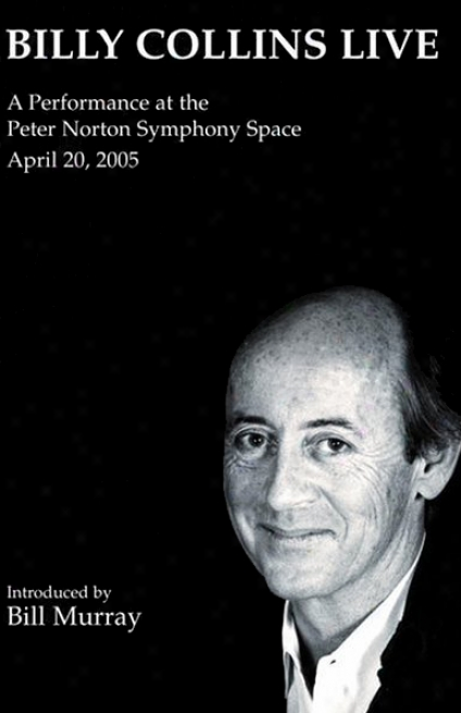 Billy Collins Live: A Performance At The Peter Notron Symphony Space, April 20, 2005